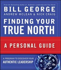 Finding Your True North 1st Edition 9780470261361 0470261366