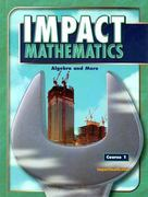IMPACT Mathematics: Algebra and More, Course 1, Student Edition 3rd edition 9780078609091 0078609097
