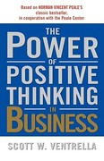 The Power of Positive Thinking in Business 0 9780743212380 074321238X