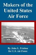 Makers of the United States Air Force 0 9781410222206 1410222209