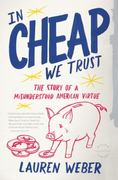 In CHEAP We Trust 1st Edition 9780316030298 0316030295