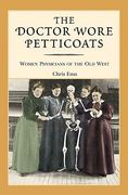 The Doctor Wore Petticoats 1st Edition 9780762735662 076273566X