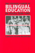 The Strange Career of Bilingual Education in Texas, 1836-1981 1st Edition 9781585446025 1585446025
