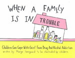 When a Family Is in Trouble 1st Edition 9780962050275 096205027X