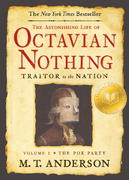 The Astonishing Life of Octavian Nothing, Traitor to the Nation, Volume I 1st Edition 9780763636791 0763636797