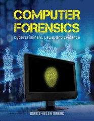 Computer Forensics: Cybercriminals, Laws, And Evidence 1st Edition 9781449600723 1449600727
