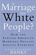 Is Marriage for White People? 1st Edition 9780525952015 0525952012