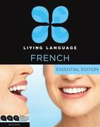 Living Language French, Essential Edition 1st Edition 9780307478429 0307478424