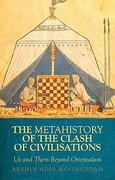 A Metahistory of the Clash of Civilisations 0 9780231702126 0231702124