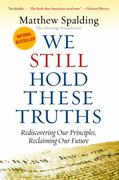 WE STILL HOLD THESE TRUTHS 2nd Edition 9781935191926 1935191926
