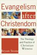 Evangelism after Christendom 1st Edition 9781587431944 1587431947