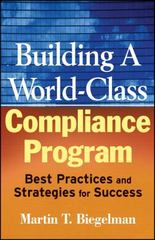 Building a World-Class Compliance Program 1st Edition 9780470114780 0470114789