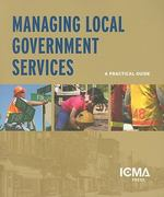 Managing Local Government Services 0 9780873267090 0873267095