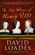 The Six Wives of Henry VIII 2nd Edition 9781445600499 1445600498
