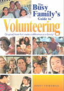 The Busy Family's Guide to Volunteering 0 9781589040120 1589040120
