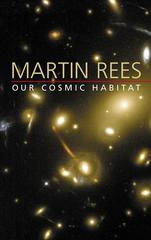 Our Cosmic Habitat 0 9780691114774 0691114773