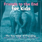 Friends to the End for Kids 0 9780740756719 0740756710