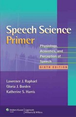 Speech Science Primer 6th Edition 9781608313570 1608313573