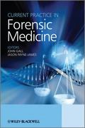 Current Practice in Forensic Medicine 1st edition 9780470744871 0470744871