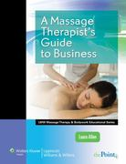 A Massage Therapist's Guide to Business 1st Edition 9781582558271 1582558272