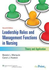 Leadership Roles and Management Functions in Nursing 7th Edition 9781608316854 1608316858