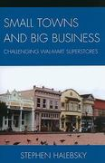 Small Towns and Big Business 1st Edition 9780739122419 073912241X