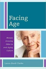 Facing Age 1st Edition 9781442207608 1442207604