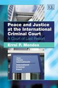 Peace and Justice at the International Criminal Court 0 9781848448353 184844835X