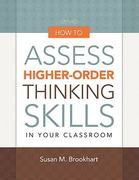How to Assess Higher-Order Thinking Skills in Your Classroom 1st Edition 9781416610489 1416610480