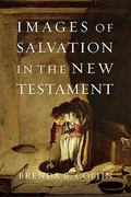 Images of Salvation in the New Testament 1st Edition 9780830838721 0830838724