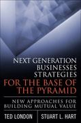 Next Generation Business Strategies for the Base of the Pyramid 1st edition 9780137047895 0137047894