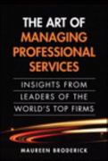 The Art of Managing Professional Services 1st edition 9780137042524 0137042523