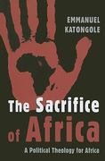 The Sacrifice of Africa 1st Edition 9780802862686 0802862683