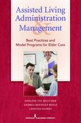 Assisted Living Administration and Management 1st Edition 9780826104670 0826104673