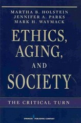 Ethics, Aging, and Society 1st Edition 9780826116352 0826116353