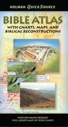 Holman QuickSource Bible Atlas with Charts and Biblical Reconstructions 0 9780805494457 0805494456