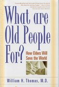 What Are Old People For? 1st edition 9781889242200 1889242209