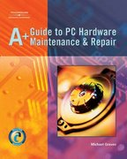 A+ Guide to PC Hardware Maintenance & Repair 1st edition 9781401852306 1401852300