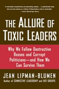 The Allure of Toxic Leaders 0 9780195312003 0195312007
