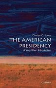 The American Presidency: A Very Short Introduction 1st Edition 9780195307016 0195307011