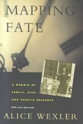 Mapping Fate - A Memoir of Family, Risk, and Genetic Research 1st Edition 9780520207417 0520207416