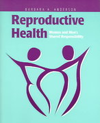 Reproductive Health: Women and Men's Shared Responsibility 1st edition 9780763722883 076372288X