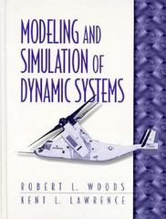 Modeling and Simulation of Dynamic Systems 1st edition 9780133373790 0133373797