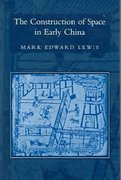 The Construction of Space in Early China 0 9780791466087 0791466086