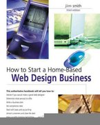 How to Start a Home-Based Web Design Business 3rd edition 9780762741786 0762741783