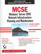 MCSE Windows Server 2003 Network Infrastructure Planning and Maintenance Study Guide 2nd edition 9780782144505 0782144500