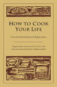 How to Cook Your Life 0 9781590302910 1590302915