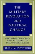 The Military Revolution and Political Change 1st Edition 9780691024752 0691024758
