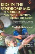 Kids in the Syndrome Mix of ADHD, LD, Asperger's, Tourette's, Bipolar and More! 1st Edition 9781843108108 1843108100
