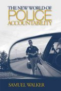 The New World of Police Accountability 1st edition 9781412909440 1412909449